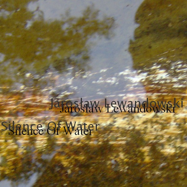 chill27-08 - Jaroslaw Lewandowski - Silence Of Water